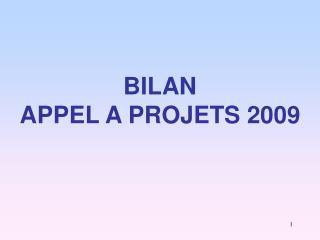 BILAN APPEL A PROJETS 2009