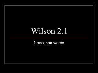 Wilson 2.1