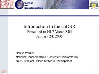 Introduction to the caDSR Presented to HL7 Vocab SIG  January 24, 2005