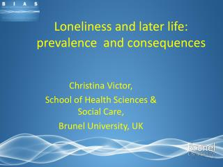 Loneliness and later life: prevalence  and consequences