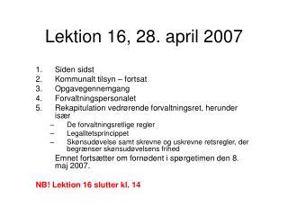 Lektion 16, 28. april 2007