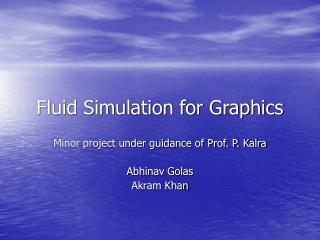 Fluid Simulation for Graphics