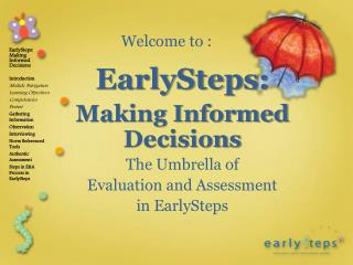 EarlySteps: Making Informed Decisions The Umbrella of  Evaluation and Assessment  in  EarlySteps
