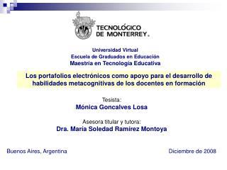 Tesista: Mónica Goncalves Losa Asesora titular y tutora: Dra. María Soledad Ramírez Montoya