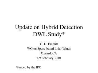 Update on Hybrid Detection DWL Study*