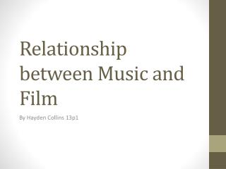 Relationship between Music and Film