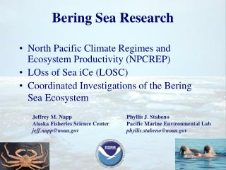 Bering Sea Research North Pacific Climate Regimes and Ecosystem Productivity (NPCREP)