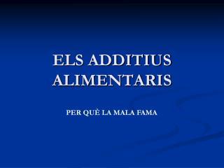 ELS ADDITIUS ALIMENTARIS