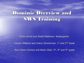 Dominie Overview and SWS Training
