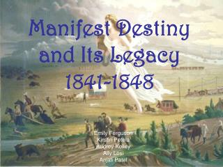 Manifest Destiny and Its Legacy 1841-1848