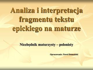 Analiza i interpretacja fragmentu tekstu epickiego na maturze