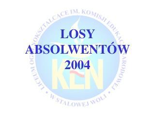 LOSY ABSOLWENTÓW 2004