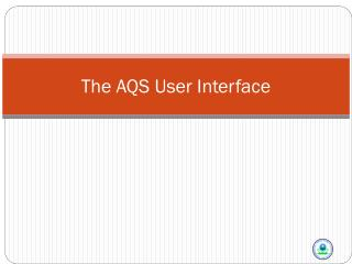 The AQS User Interface