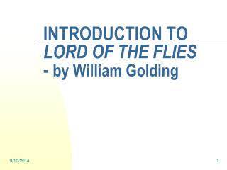 INTRODUCTION TO  LORD OF THE FLIES      -  by William Golding