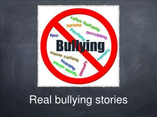 Real bullying stories