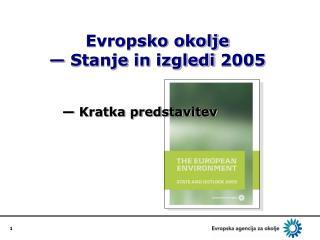 Evropsko okolje — Sta nje in  izgledi  2005