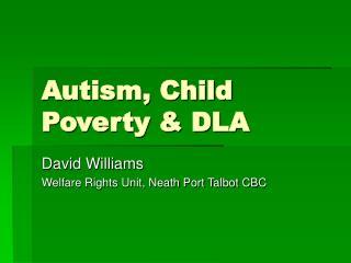 Autism, Child Poverty  DLA