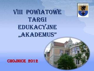 VIII  Powiatowe targi edukacyjne � akademus �