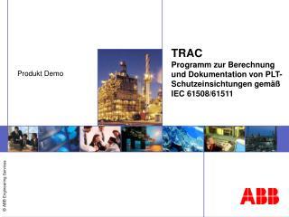 TRAC Programm zur Berechnung und Dokumentation von PLT-Schutzeinsichtungen gemäß IEC 61508/61511