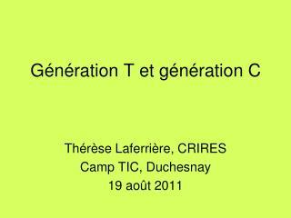 Génération T et génération C