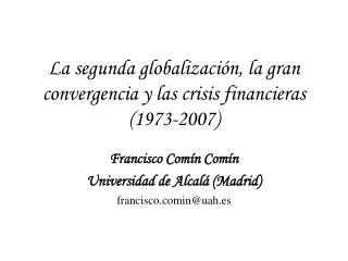 La segunda globalización, la gran convergencia y las crisis financieras (1973-2007)