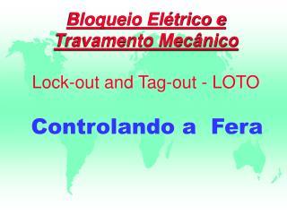 Bloqueio Elétrico e Travamento Mecânico Lock-out and Tag-out - LOTO