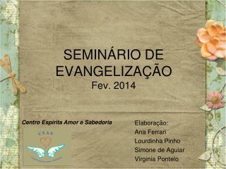 SEMINÁRIO DE EVANGELIZAÇÃO Fev. 2014