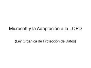 Microsoft y la Adaptaci�n a la LOPD