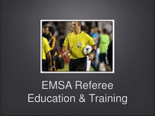 EMSA Referee Education & Training