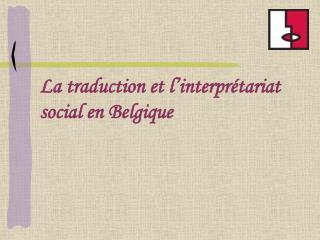 La traduction et l'interprétariat social en Belgique