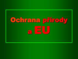 Ochrana  přírody a  EU