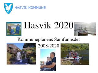 Hasvik 2020 Kommuneplanens Samfunnsdel 2008-2020