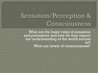 Sensation/Perception & Consciousness