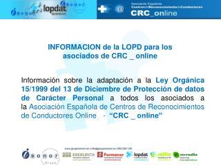 INFORMACION de la LOPD para los  asociados de CRC _ online