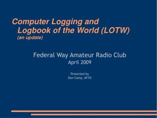 Computer Logging and  Logbook of the World (LOTW) (an update)
