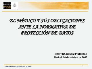 EL MÉDICO Y SUS OBLIGACIONES ANTE LA NORMATIVA DE  PROTECCIÓN DE DATOS