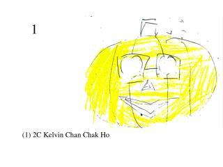 (1) 2C Kelvin Chan Chak Ho