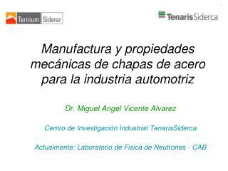 Manufactura y propiedades mecánicas de chapas de acero para la industria automotriz