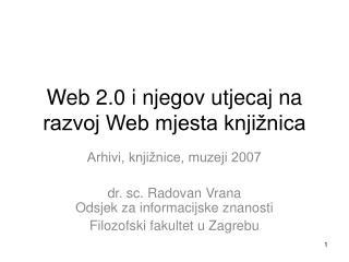 Web 2.0 i njegov utjecaj na razvoj Web mjesta knjižnica