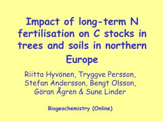 Impact of long-term N fertilisation on C stocks in trees and soils in northern Europe