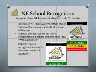 NE School  Recognition Regina M. Oliver, NE Evaluator & Mary Ann  Losh , NE Director
