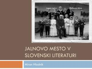 Jalnovo mesto v slovenski literaturi