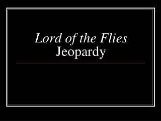 Lord of the Flies  Jeopardy
