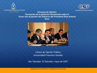 Centro de Opinión Pública Universidad Francisco Gavidia  San Salvador, El Salvador, mayo de 2007