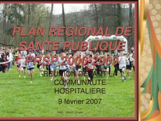 PLAN REGIONAL DE SANTE PUBLIQUE  PRSP 2006-2009