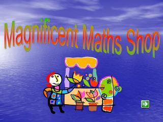 Magnificent Maths Shop
