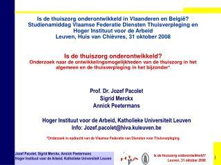 Prof. Dr. Jozef Pacolet Sigrid Merckx Annick Peetermans