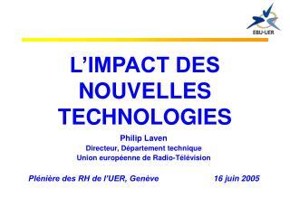 L IMPACT DES NOUVELLES TECHNOLOGIES