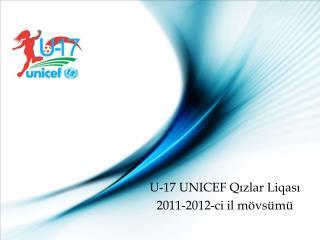 U-17 UNICEF  Qızlar Liqası 2011-2012 -ci il mövsümü