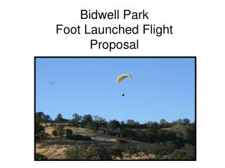 Bidwell Park  Foot Launched Flight  Proposal